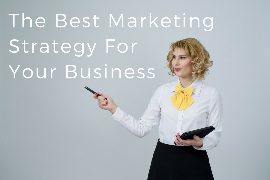What Is the Best Marketing Strategy for My Business?