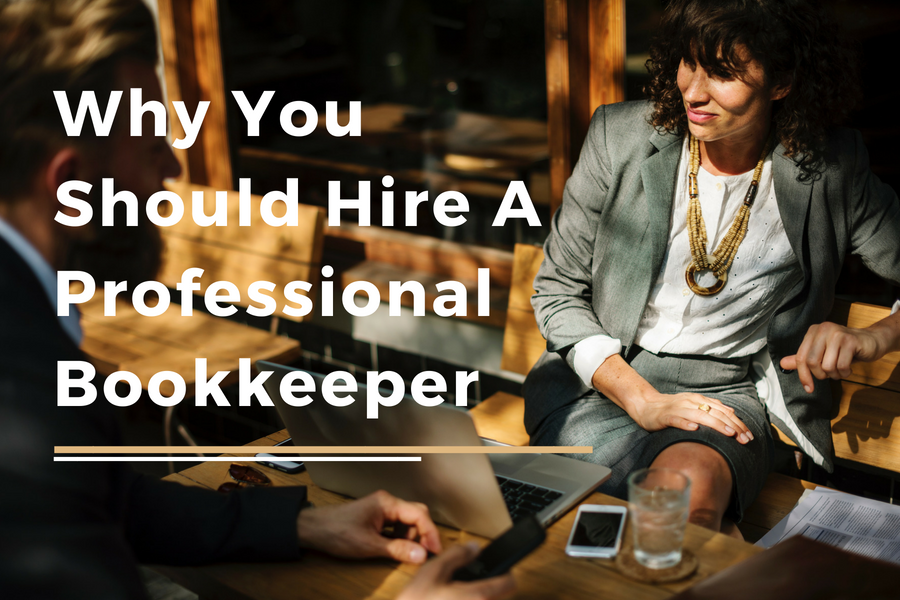 Reasons Why A Professional Bookkeeper Will Save Your Business Money