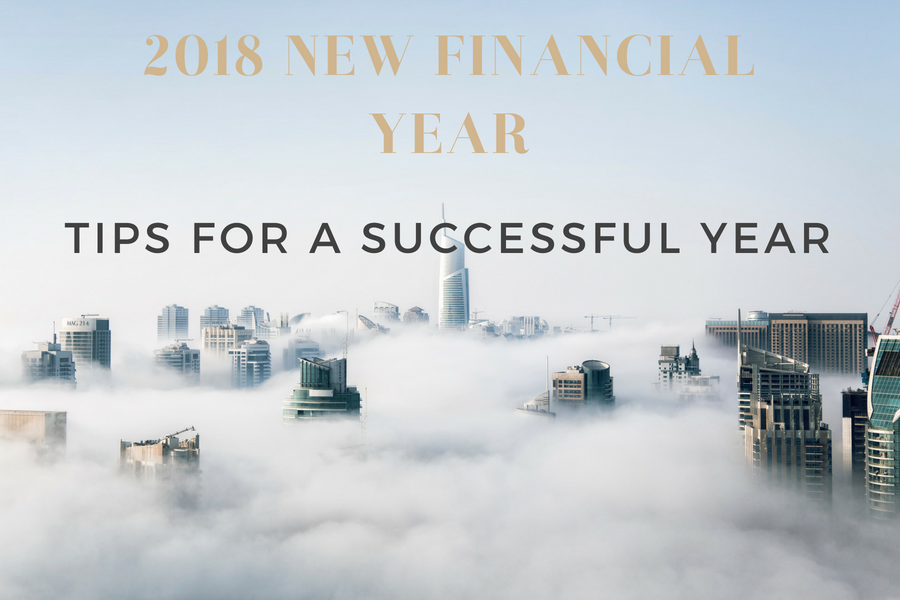 Tips to Get Ahead in The New Financial Year 2018