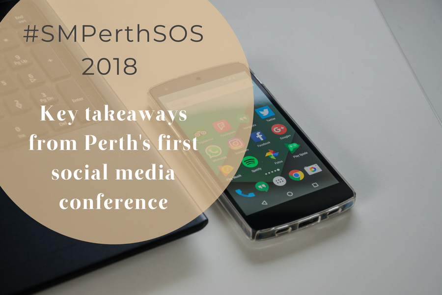 #SMPerthSOS: Key Takeaways From Perth's First Social Media Conference