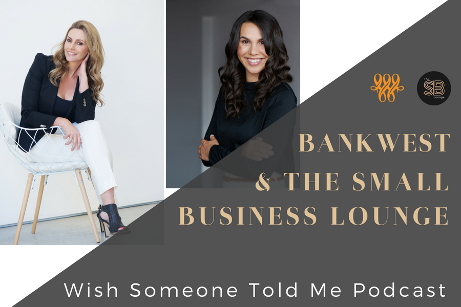 Bankwest with The Small Business Lounge: Wish Someone Told Me Podcast