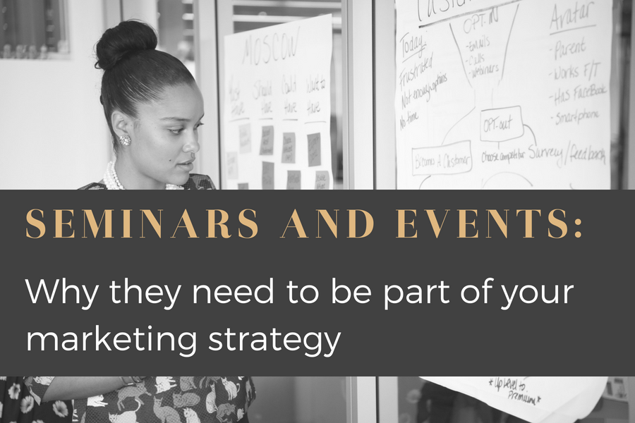 Why Hosting Seminars/Events Need To Be Part of Your Marketing Strategy