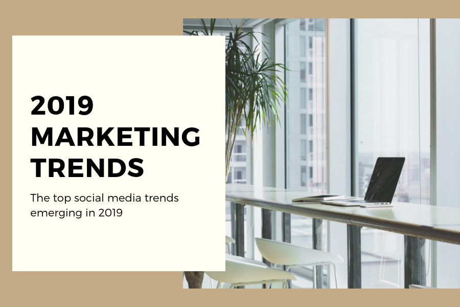 Emerging Marketing Trends for 2019
